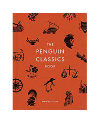 The Penguin Classics Book: In Search Of The Best Books Ever Written