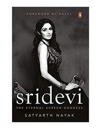 Sridevi: The Eternal Screen Goddess