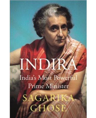 Indira: India' s Most Powerful Prime Minister