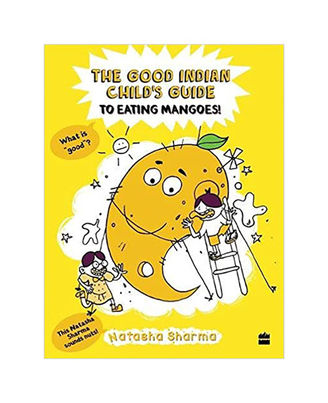 The Good Indian Child s Guide To Eating Mangoes