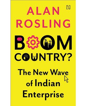 Boom Country: The New Wave of Indian Enterprise