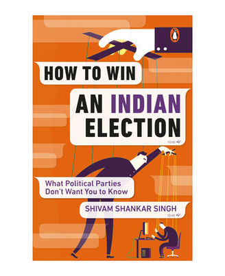 How To Win An Indian Election: What Political Parties Don T Want You To Know
