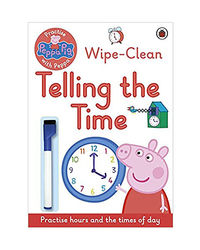 Peppa Pig: Practise With Peppa: Wipe- Clean Telling The Time