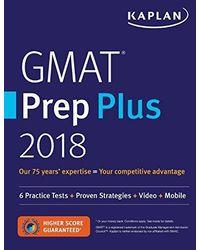GMAT Prep Plus 2018: Practice Tests+ Proven Strategies+ Online+ Video+ Mobile