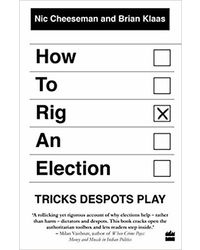 How to Rig an Election: Tricks Despots Play