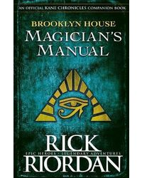 Brooklyn House Magician' s Manual (Kane Chronicles)