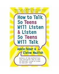 How To Talk So Teens Will Listen And Listen So Teen Will Talk