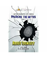 Breaking The Myths: About Identity- Vol. 1