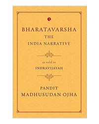 Bharatavarsha: The India Narrative