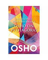 Philosophia Perrenis Series 1: Osho on Pythagoras