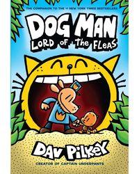 Dog Man# 5: Dog Man: Lord of the Fleas