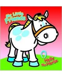 My Little Friends- Holly The Horse