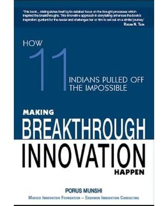 Making Breakthrough Innovation Happen