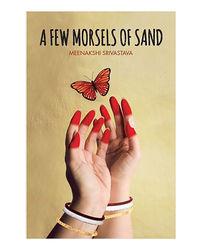 A Few Morsels Of Sand