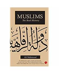 Muslims: The Real History