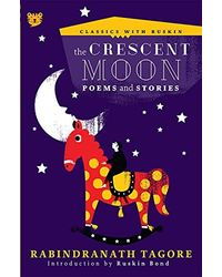 The Crescent Moon: Poems And Stories