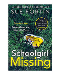 Schoolgirl Missing: Discover The Secrets Of Family Life In The Most Gripping Page- Turner Of The Year!