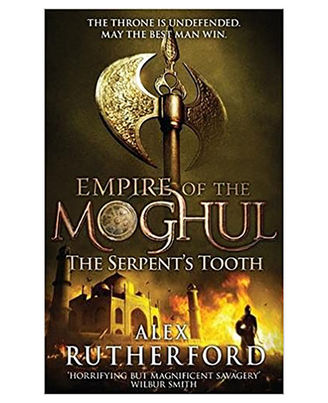 Empire Of The Moghul: The Serpent s Tooth