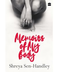 Memoirs of my body (shreya sen