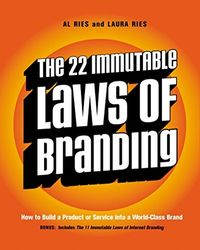 The 22 Immutable Laws of Branding: How to Build a Product or Service into a World- Class Brand