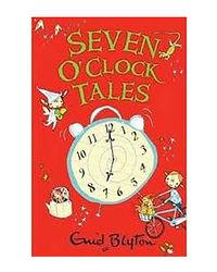 Seven O'Clock Tales (Enid Blyton Series)