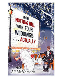 From Notting Hill With Four Weddings. . . Actually (The Notting Hill Series)