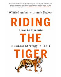 Riding the Tiger: How to Execute Business Strategy in India