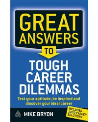 Great Answers to Tough Career Dilemmas: Test Your Aptitude, Find Your Ideal Career and Be Inspired
