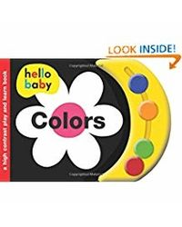 Hello Baby Play And Learn: Colors: A High- Contrast Board Book