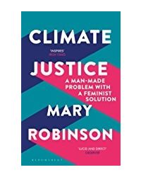 Climate Justice: A Man- Made Problem With A Feminist Solution