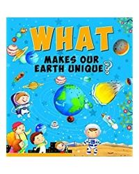 What Makes Our Earth Unique?