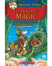 Geronimo Stilton and the Kingdom of Fantasy# 8- The Hour of Magic