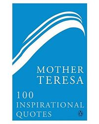 Mother teresa 100 inspiration