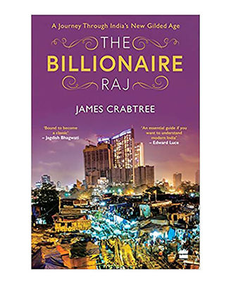 The Billionaire Raj: A Journey Through India s New Gilded Age