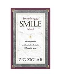 Something To Smile About: Encouragement And Inspiration For Life
