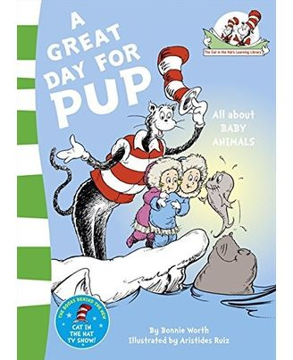 A Great Day for Pup (The Cat in the Hat' s Learning Library)