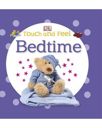 Touch and Feel Bedtime (DK Touch and Feel)