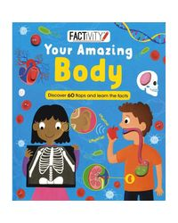 Factivity Your Amazing Body: Discover 70 Flaps and 100+ Facts