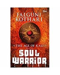 The Age Of Kali: Soul Warrior (Book One)