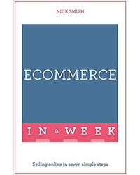 Ecommerce In A Week: Selling Online In Seven Simple Steps