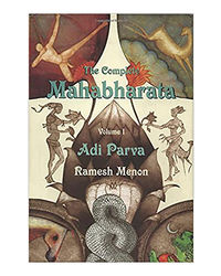 The Complete Mahabharata Adi Parva- Vol. 1