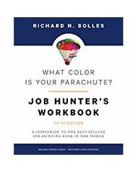 What Color Is Your Parachute? Job- Hunter's Workbook