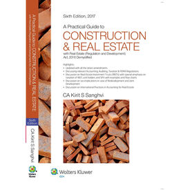 A Practical Guide to Construction & Real Estate (With Real Estate (Regulation and Development) Act, 2016 Demystified) , 6E
