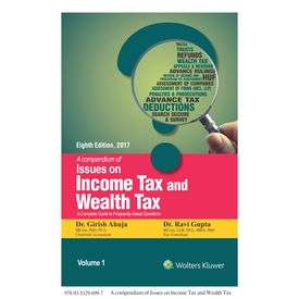 A Compendium of Issues on Income Tax and Wealth Tax, A complete guide to Frequently asked Questions, 8th Edition