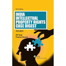 India Intellectual Property Rights Case Digest (5th Edition) . By: Atti Tyagi & Prashant Sharma. (Dec, 2013)