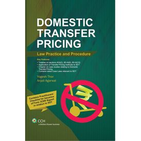 Domestic Transfer Pricing- Law Practice & Procedure. By: Yogesh Thar & Anjali Agrawal. (July 2013)
