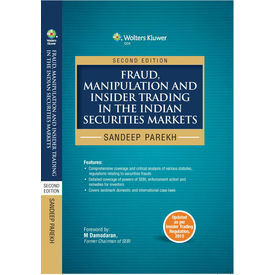 Fraud, Manipulation and Insider Trading in the Indian Securities Markets- 2E