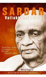 SARDAR: Vallabhbhai Patel (Earlier published as India's Bismarck- 5 reprints)