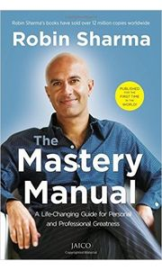 The Mastery Manual: A Life- Changing Guide for Personal and Professional Greatness
