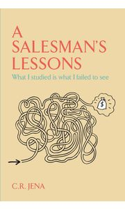 A SALESMANメ S LESSONS What I Studied Is what I Failed to see